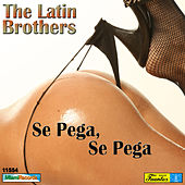 Se Pega, Se Pega by The Latin Brothers
