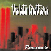 Renaciendo by The Latin Brothers