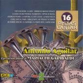 16 Pistas para Canta Como - Sing Along: Antonio Aguilar, Vol. 2 by Mariachi Garibaldi