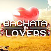 Bachata For Lovers by Various Artists