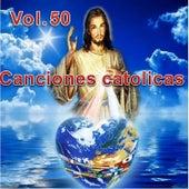 Canciones Catolicas, Vol. 50 by Los Cantantes Catolicos