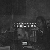 Flowers - Single by Glasses Malone