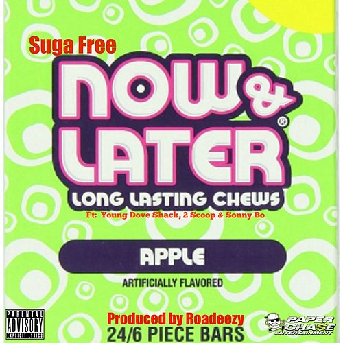 Now & Later (feat. Young Dove Shack, 2 Scoop & Sonny Bo) - Single by Suga Free
