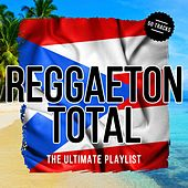 Reggaeton Total - The Ultimate Playlist by Various Artists