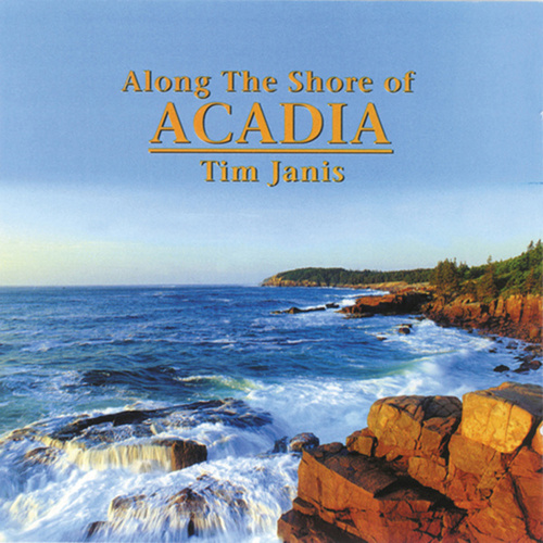 Along The Shore Of Acadia by Tim Janis