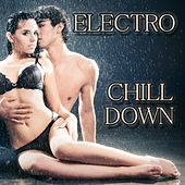 Electro Chill Down by Various Artists