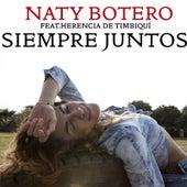 Siempre Juntos (feat. Herencia De Timbiquí) by Naty Botero