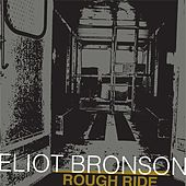 Rough Ride - Single by Eliot Bronson