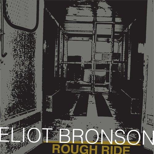 Rough Ride - Single by Eliot Bronson