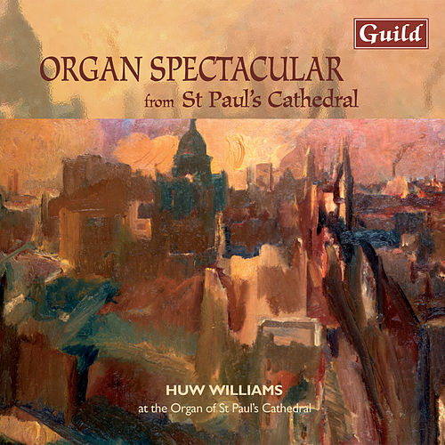 Organ Spectacular from St Paul's Cathedral by Huw Williams