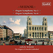 Widor: Organ Symphonies No. 5 & 6 by Colin Walsh