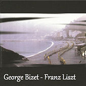 George Bizet - Franz Liszt by Various Artists
