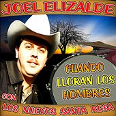 Cuando Lloran Los Hombres Con Los Nuevos Santa Rosa by Joel Elizalde