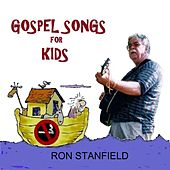 Gospel Songs for Kids by Ron Stanfield