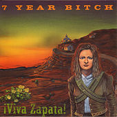 Viva Zapata! by 7 Year Bitch