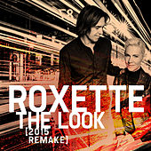 The Look (2015 Remake) von Roxette