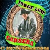 17 Exitos Romanticos by Jorge Luis Cabrera