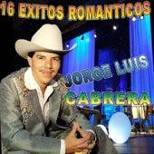 16 Exitos Romanticos by Jorge Luis Cabrera