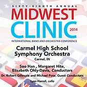 2014 Midwest Clinic: Carmel High School Symphony Orchestra (Live) by Various Artists