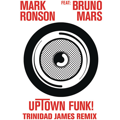 Uptown Funk (Trinidad James Remix) by Mark Ronson