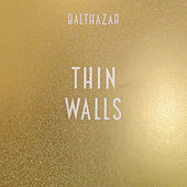 Thin Walls by Balthazar