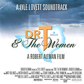 Dr. T & The Women (Original Motion Picture Soundtrack) by Lyle Lovett