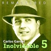 Inolvidable V by Carlos Gardel