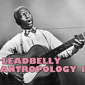 Leadbelly Antropology, Vol. 1 (Live) by Ledbelly