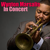 Wynton Marsalis in Concert (Live) by Wynton Marsalis