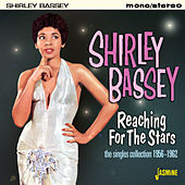 Reaching for the Stars by Shirley Bassey