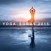 Yoga Songs 2015 by Various Artists