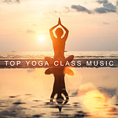 Top Yoga Class Music by Various Artists