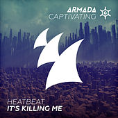 It's Killing Me by Heatbeat