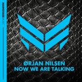 Now We Are Talking by Orjan Nilsen