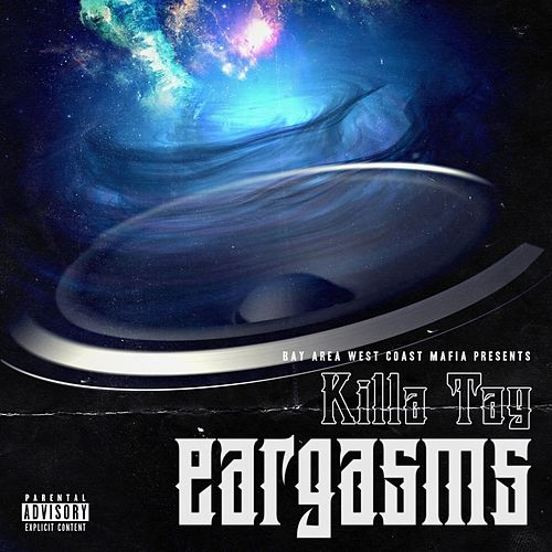 Killa Tay Presents Eargasms by Killa Tay