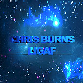 LIGAF - Single by Chris Burns