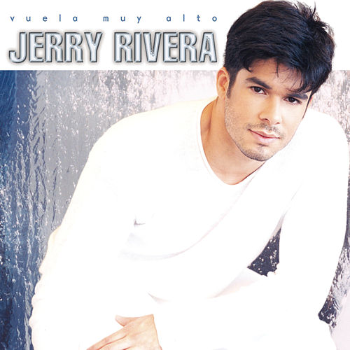 Vuela Muy Alto by Jerry Rivera