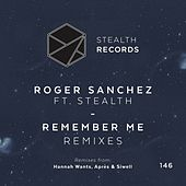 Remember Me (Remixes) by Roger Sanchez
