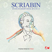 Scriabin: Etude in D-Sharp Minor, Op. 8, No. 12 (Digitally Remastered) by Tatjana Franova