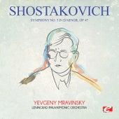 Shostakovich: Symphony No. 5 in D Minor, Op. 47 (Digitally Remastered) by Yevgeny Mravinsky