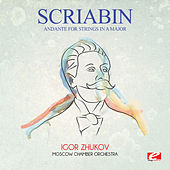 Scriabin: Andante for Strings in A Major (Digitally Remastered) by Igor Zhukov
