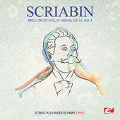 Scriabin: Prelude in E-Flat Minor, Op. 16, No. 4 (Digitally Remastered) by Robert-Alexander Bohnke