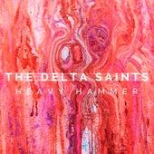Heavy Hammer by The Delta Saints