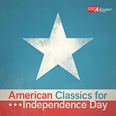 American Classics for Independence Day by Various Artists