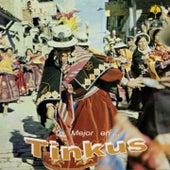 Lo Mejor en Tinkus (Tinkus Orquestados de Bolivia) by Various Artists