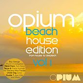 Opium Beach House Edition, Vol. 1 - EP by Various Artists