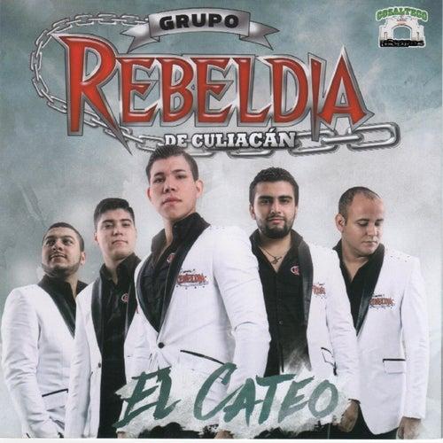 El Cateo by Grupo Rebeldia