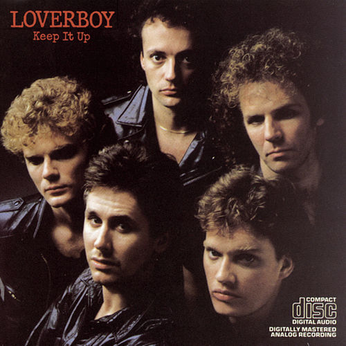 Keep It Up by Loverboy