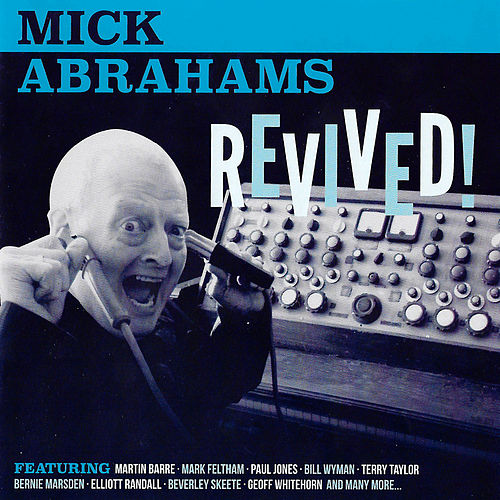 Mick Abrahams, Revived! by Mick Abrahams