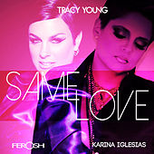 Same Love (feat. Karina Iglesis) by Tracy Young